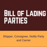 Shipper, Consignee, Notify Party and Carrier