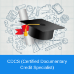 CDCS (Certified Documentary Credit Specialist)