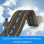 Correct Addresses of the Beneficiary and the Applicant