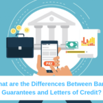 What are the Differences Between Bank Guarantees and Letters of Credit?