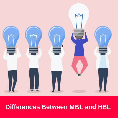 Differences Between MBL (Master Bill of Lading) and HBL (House Bill of Lading)