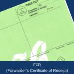 FCR (Forwarder's Certificate of Receipt)