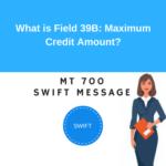 Field 39B: Maximum Credit Amount