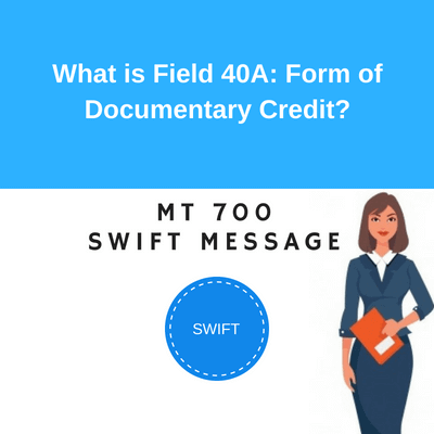 Field 40A: Form of Documentary Credit