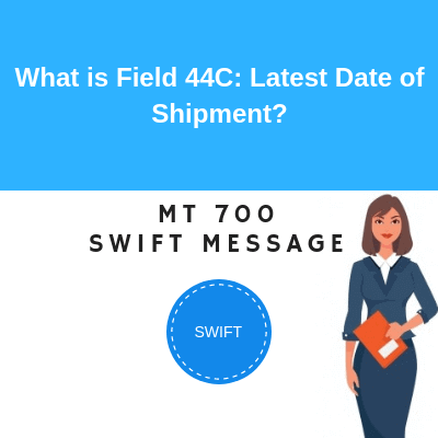 Field 44C: Latest Date of Shipment