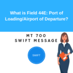 Field 44E: Port of Loading/Airport of Departure
