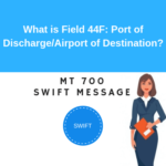 Field 44F: Port of Discharge/Airport of Destination
