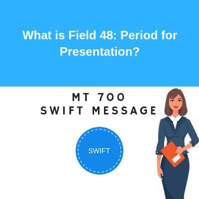 Field 48: Period for Presentation