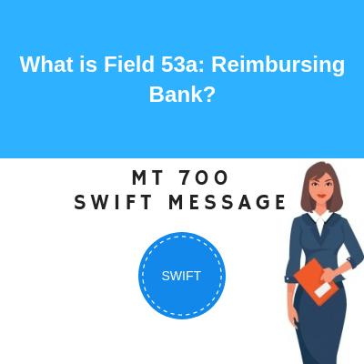 Field 53a: Reimbursing Bank