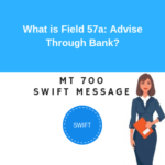 Field 57a: Advise Through Bank