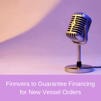 Finnvera to Guarantee Financing for New Vessel Orders