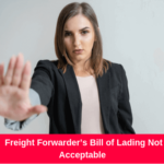 Freight Forwarder's Bill of Lading Not Acceptable