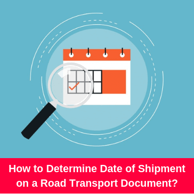 How to determine date of shipment on a Road Transport Document?