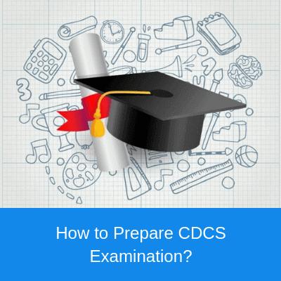 How to Prepare CDCS Examination?