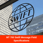 MT 700 Swift Message Field Specifications