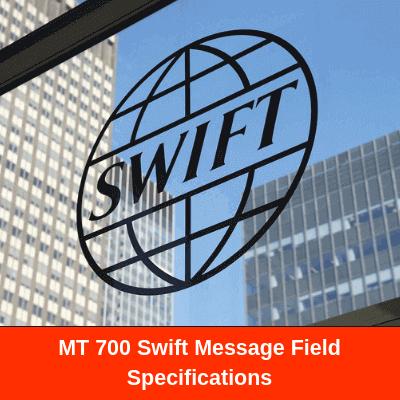MT 700 Swift Message Field Specifications