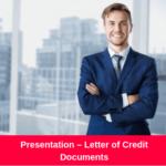 Presentation – Letter of Credit Documents
