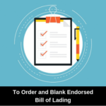 To Order and Blank Endorsed Bill of Lading