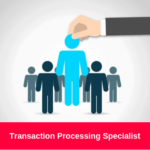 Transaction Processing Specialist