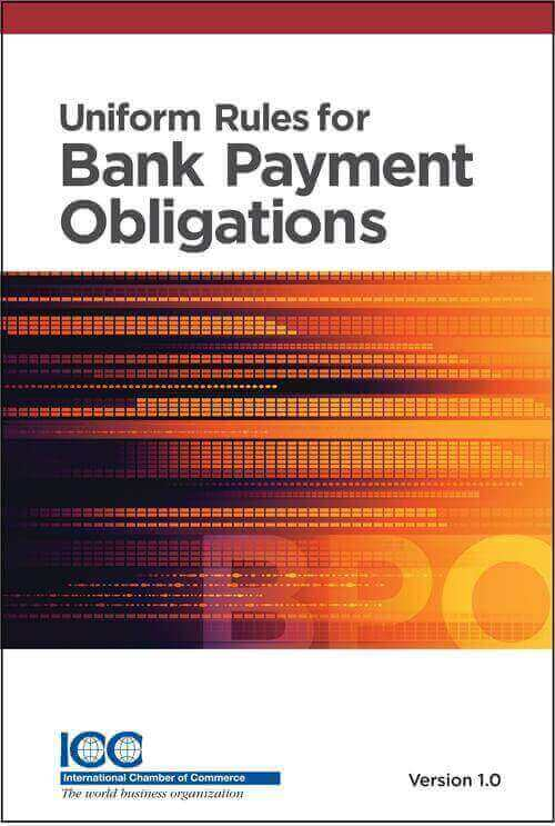 URBPO - ICC Uniform Rules for Bank Payment Obligations