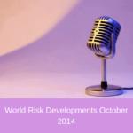 World Risk Developments October 2014