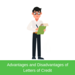 Advantages and Disadvantages of Letters of Credit