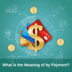What is the meaning of by payment?
