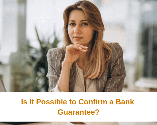 Is It Possible to Confirm a Bank Guarantee?
