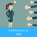 Understanding the benefits of confirmed lc at sight.