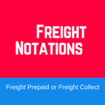 Freight Notations Under Letters of Credit: Freight Prepaid or Freight Collect