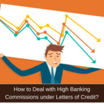 high letter of credit fees and commissions