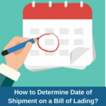 How to determine date of shipment on a Bill of Lading