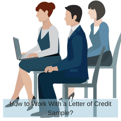 How to Work With a Letter of Credit Sample?