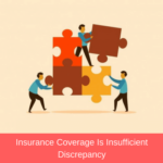 Insurance Coverage is Insufficient Discrepancy Example