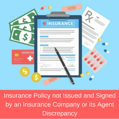 Insurance Policy not Issued and Signed by an Insurance Company or its Agent