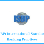 ISBP – International Standard Banking Practices
