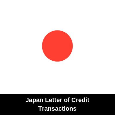 Japan Letter of Credit Transactions