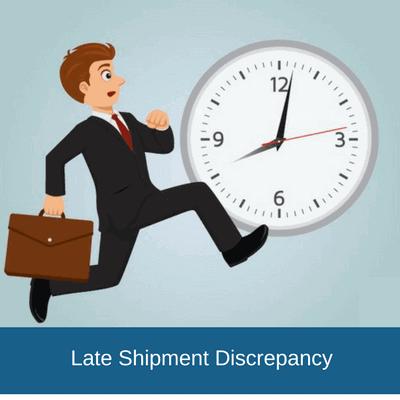 late shipment discrepancy