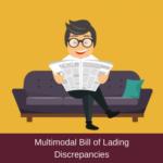 multimodal bill of lading discrepancies