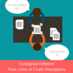 Consignee Different than Letter of Credit Discrepancy
