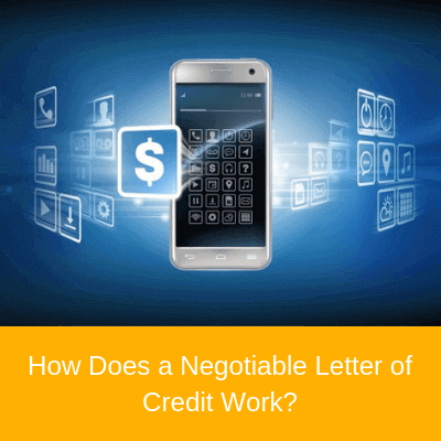How Does a Negotiable Letter of Credit Work?