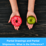 Partial Drawings and Partial Shipments