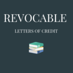 Revocable and Irrevocable Letters of Credit