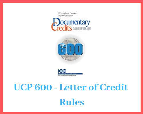 UCP 600 is the latest version of the rules that govern letters of credit transactions worldwide.