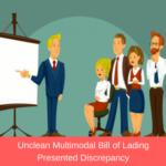 Unclean Multimodal Bill of Lading Presented Discrepancy