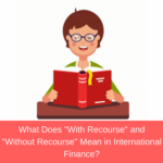 "What does ""with recourse"" and ""without recourse"" mean in international letter of credit transaction?"